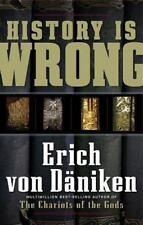 History Is Wrong by Erich von Däniken (2009, Paperback)