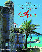 THE MOST BEAUTIFUL VILLAGES OF SPAIN., Palmer, Hugh., Used; Very Good Book