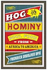 Hog and Hominy: Soul Food from Africa to America (Arts and Traditions of the Tab
