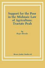 Support for the Poor in the Mishnaic Law of Agriculture: Tractate Peah-ExLibrary
