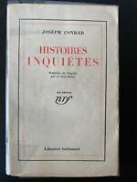 JOSEPH CONRAD - HISTOIRES INQUIETES 1932 GALLIMARD NRF