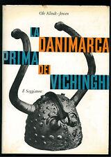 KLINDT-JENSEN OLE LA DANIMARCA PRIMA DEI VICHINGHI IL SAGGIATORE 1960 UOMO MITO