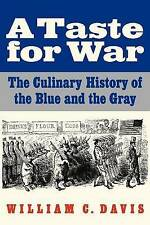 USED (VG) A Taste for War: The Culinary History of the Blue and the Gray