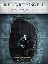 Like a Wrecking Ball Sheet Music Piano Vocal Eric Church NEW 000150210