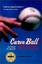 Curve Ball: Baseball, Statistics, and the Role of Chance in the Game, Bennett, J