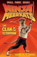 The Clan of the Scorpion (Ninja Meerkats), Jones, Gareth P. , Good | Fast Delive