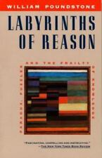 Labyrinths of Reason : Paradox, Puzzles, and the Frailty of Knowledge (1989,...
