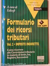 FORMULARIO DEI RICORSI TRIBUTARI Vol II Imposte indirette Edisoft Maggioli Edito