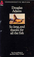 So Long, and Thanks for All the Fish (The Hitch Hiker's Guide to the Galaxy) by
