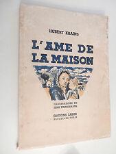 L'AME DE LA MAISON par Hubert KRAINS , Illus. de Jean TIMMERMANS Ed.Labor 1937