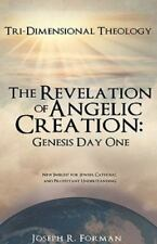NEW - The Revelation of Angelic Creation: Genesis Day One