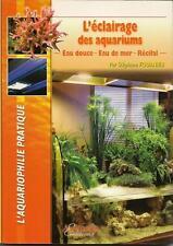 AQUARIOPHILIE / L'ECLAIRAGE DES AQUARIUMS - EAU DOUCE - DE MER - RECIFAL -30 %