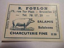 Etiquette allumette - Charcuterie R. FOULON - Rue Ter Plast - BRUXELLES - (112)