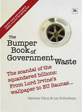 The Bumper Book of Government Waste: The scandal of the squandered billions from