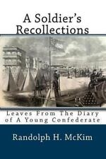 A Soldier's Recollections : Leaves from the Diary of A Young Confederate by...