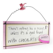 Good Friend Chocolate - Sentimental Novelty Quotes / Decorative Wall Plaque