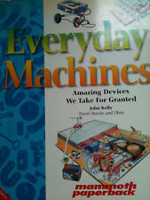 Everyday Machines by John Kelly AMAZING DEVICES WE TAKE FOR GRANTED KS1 age 4+