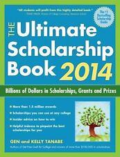 The Ultimate Scholarship Book 2014 : Billions of Dollars in Scholarships, Grants
