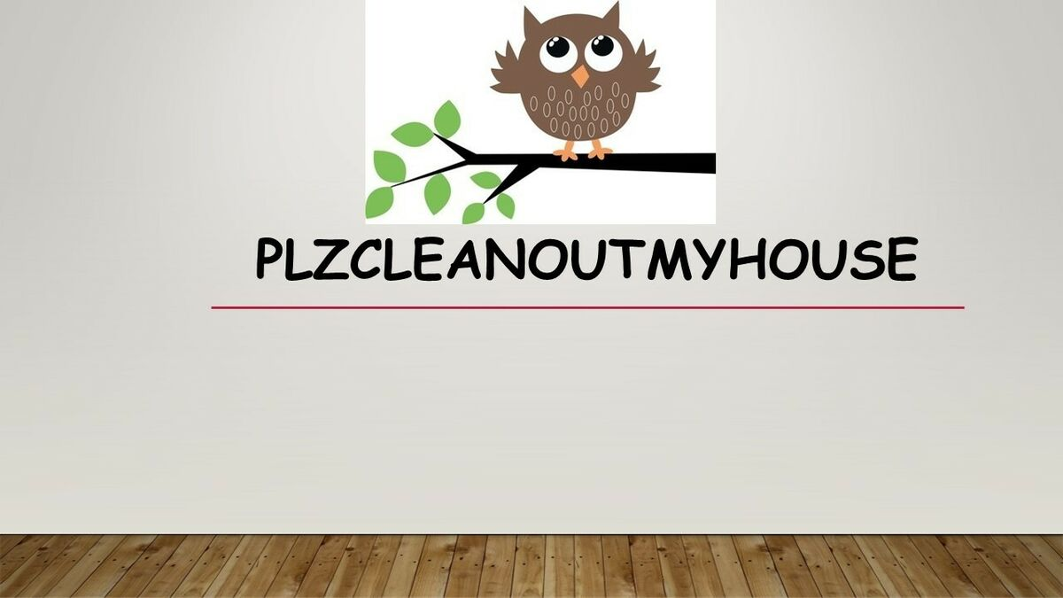 plzcleanoutmyhouse