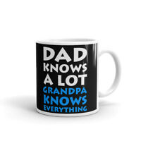 Dad Knows Grandpa Knows Everything Coffee Tea Ceramic Mug Office Work Cup Gift