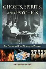 USED (VG) Ghosts, Spirits, and Psychics: The Paranormal from Alchemy to Zombies
