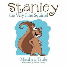 Stanley the Very Fine Squirrel, ISBN 1469126222, ISBN-13 9781469126227