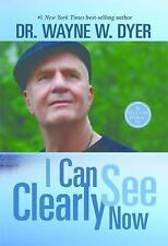 I Can See Clearly Now by Dr. Wayne W. Dyer Hardcover Book