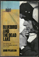 Bluebird & the Dead Lake - Donald Campbell & Land Speed Record book by Pearson