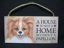 PAPILLON A House Is Not A Home DOG SIGN wood WALL PLAQUE brown white puppy