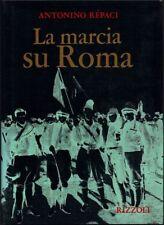 Antonino Rèpaci LA MARCIA SU ROMA  Rizzoli 1972  1a ed