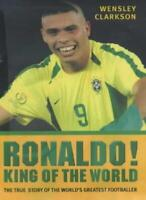 Ronaldo!: King of the World By Wensley Clarkson