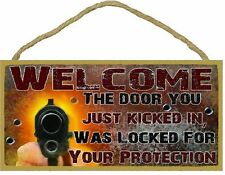 "Welcome Door You Kicked In Was Locked For Your Protection Gun Sign Plaque 5""x10"""