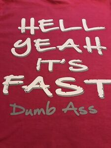 """NHRA DRAG GEAR EXTREME RACING """"HELL YEAH ITS FAST""""  T- SHIRT pink  SIZE XL"""