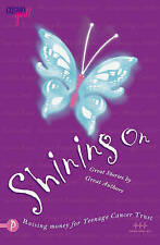 Shining on: A Collection of Stories in Aid of the Teen Cancer Trust (Cosmo Girl)