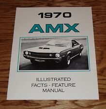 1970 AMC AMX Illustrated Facts and Feature Manual 70