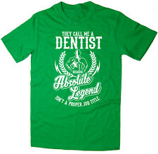 Dentist T-Shirt - Absolute Legend! Funny T-Shirt available in 6 colours.