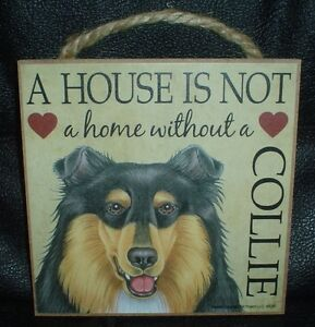 Collie A House Is Not A Home Wooden Plaque