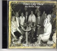 (DN557) David Hull, Times Like These, My Berlin Songs - DJ CD