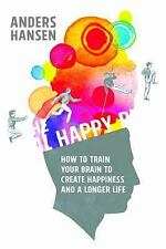 The Real Happy Pill: Power Up Your Brain by Moving Your Body, Hansen, Anders, Ve