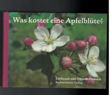 Edeltraud und Othmar Danesch - Was kostet eine Apfelblüte ? - 1998