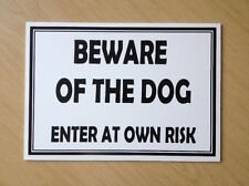 Beware of the Dog, Enter at own risk.  Plastic Sign (DL-07)