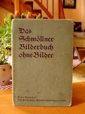 """Ernst Enke  """"Das Schmöllner Bilderbuch ohne Bilder""""  Erstes Bändchen 1928"""