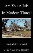 Are You a Job in Modern Times? by Vera Simpson Gaines (2006, Paperback)