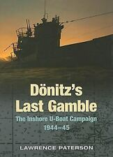 Donitz's Last Gamble: The Inshore U-Boat Campaign 1944-45, Lawrence Patterson