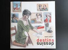 Juillard Destins dessins catalogue exposition BD fil 2008 2500 ex ETAT NEUF