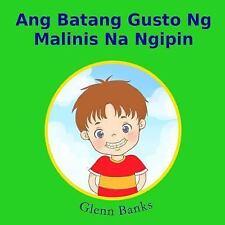 Ang Batang Gusto Ng Malinis Na Ngipin by Violeta Honasan and Glenn Banks...