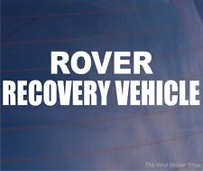 ROVER RECOVERY VEHICLE Novelty Car/Van/Window/Bumper Vinyl Sticker/Decal