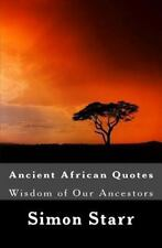 Ancient African Wisdom: By Starr, Simon