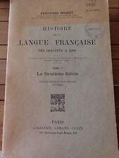 FERDINAND BRUNOT Histoire de la langue française des origines à 1900 T 2 Le XVIè