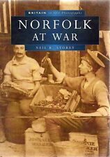 NEIL R STOREY NORFOLK AT WAR BRITAIN IN OLD PHOTOGRAPHS REPRINT PB 2003